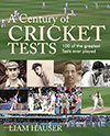 A Century of Cricket Tests - 100 of the greatest Tests ever played