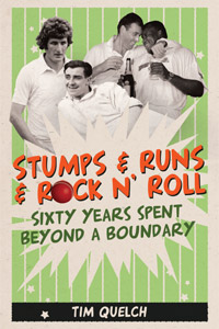 Stumps & Runs & Rock N' Roll- Sixty Years spent Beyond a Boundary