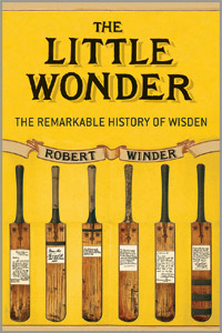 The Little Wonder - The Remarkable History of Wisden