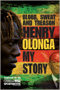 Blood, Sweat and Treason Henry Olonga My Story