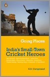 Going Places - India's Small-Town Cricket Heroes