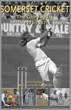 Somereset Cricket - The Glory Years 1973-1987