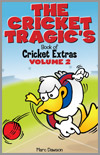 The Cricket Tragics - Volume 2
